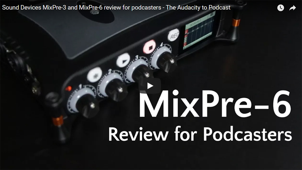 Audacity to Podcast MixPre-6 Review